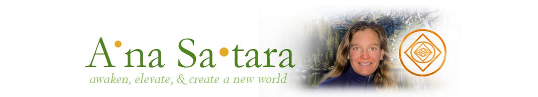 A'na Sa'tara … Awaken, Elevate, & Create a New World header image